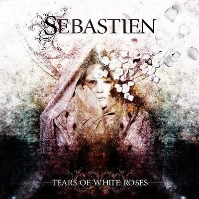 Sebastien - Tears Of White Roses (2010)