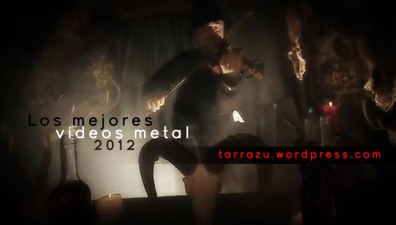 los mejores videos metal 2012