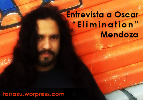 entrevista a oscar -elimination- mendoza