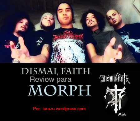 Dismal Faith morph review tarrazu.wordpress.com