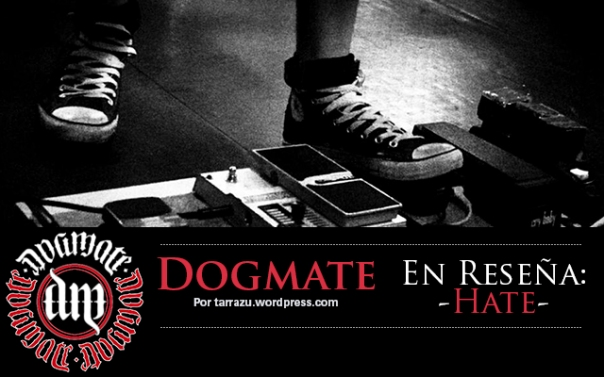 review DOGMATE- hate